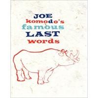 Joe Komodo's Famous Last Words Hardcover – 1 Aug 2008 (Joe Komodo  (Author), Toby Leigh (Illustrator) ISBN-10: 0956029205