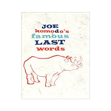 Joe Komodo's Famous Last Words Hardcover – 1 Aug 2008 (Joe Komodo  (Author), Toby Leigh (Illustrator) ISBN-10: 0956029205