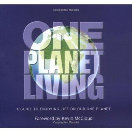 One Planet Living (Pooran Desai, Paul King, 2006)  ISBN 978-1-901970-85-2